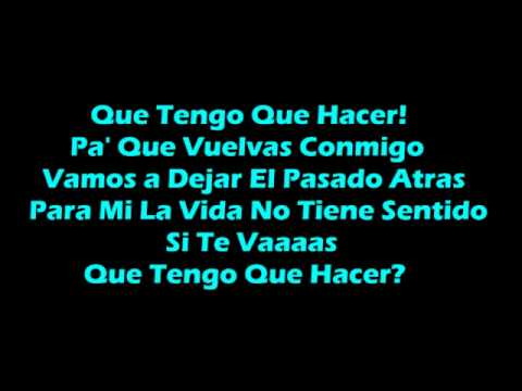 Que Tengo Que Hacer?  Daddy Yankee with lyrics