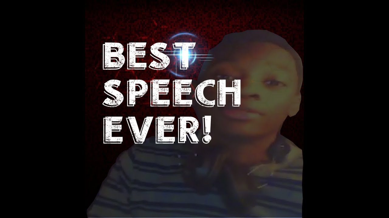 The Best Speech Ever Given
