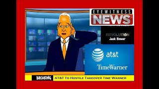 AT&T Takeover of Timewarner. Goodbye CNN ?