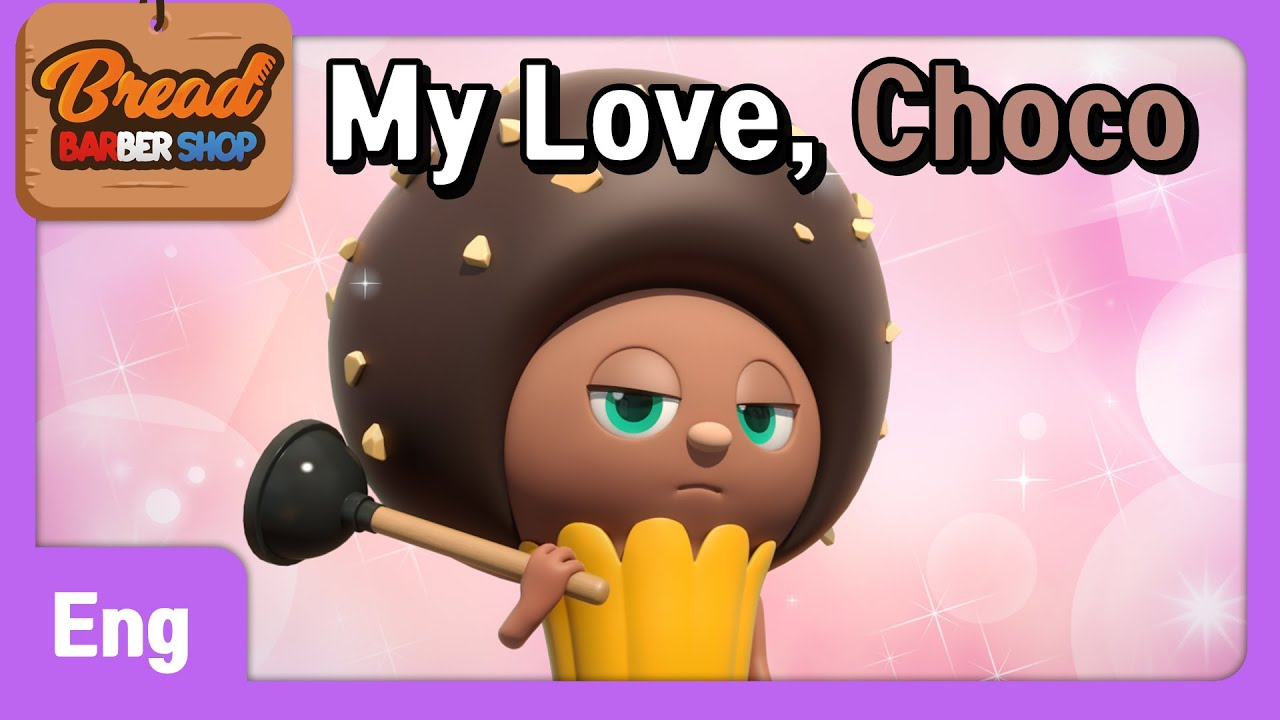 BreadBarbershop | EP27 | My Love, Choco | Eng | animation/dessert/cartoon