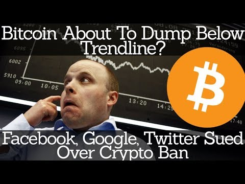 Crypto News   Bitcoin About To Dump Below Trendline? Facebook, Google, Twitter Sued Over Crypto Ban