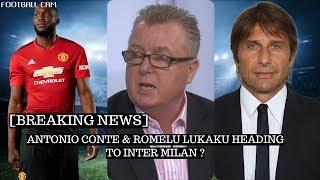 ESPN FC BREAKING NEWS Antonio Conte Romelu Lukaku Escape To Inter Milan   Shaka Hislop Shock