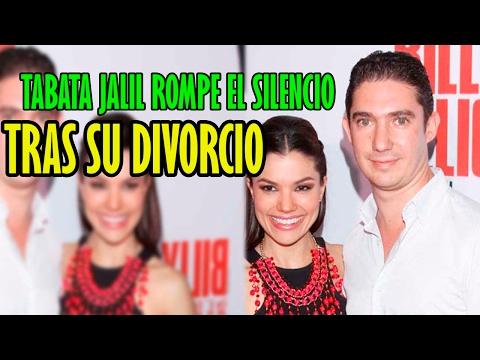 TABATA JALIL ROMPE EL SILENCIO TRAS SU DIVORCIO