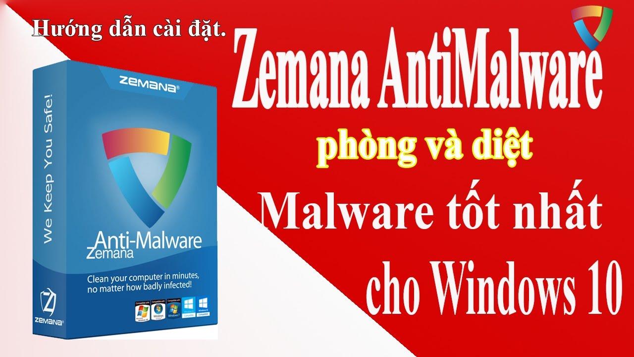Hướng dẫn cài đặt Zemana AntiMalware (Phòng và diệt Malware tốt nhất cho Windows 10)
