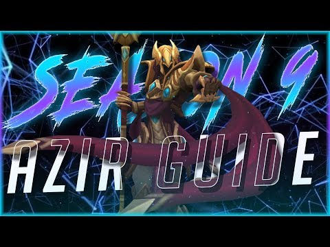 Complete Azir Guide for Season 9 - How to Play Azir by Drift King