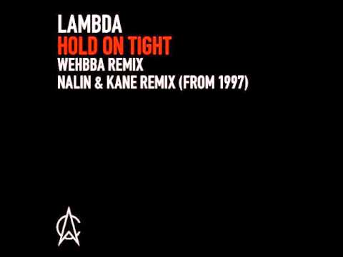 Lambda - Hold On Tight (Wehbba Remix)