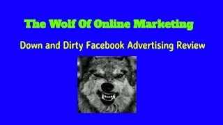 Down and Dirty Facebook Advertising Review– Best Facebook ad course this year?