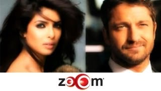 Gerard Butler has a crush on Priyanka Chopra