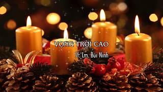 VỌNG TRỜI CAO – Lm. Bùi Ninh – Giọng ca: Tâm Linh & Duy Linh