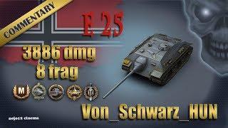 E 25 - Ace Tanker, Radley-Walters's M., Kolobanov's M., High Caliber, Top Gun (Von_Schwarz_HUN)
