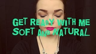 Get ready with me: Soft and Natural Thumbnail