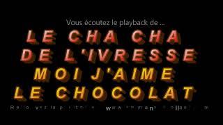 """Playback  """"LE CHA CHA DE L'IVRESSE / MOI J'AIME LE CHOCOLAT""""composé par E.Rolland et P.Trochu"""