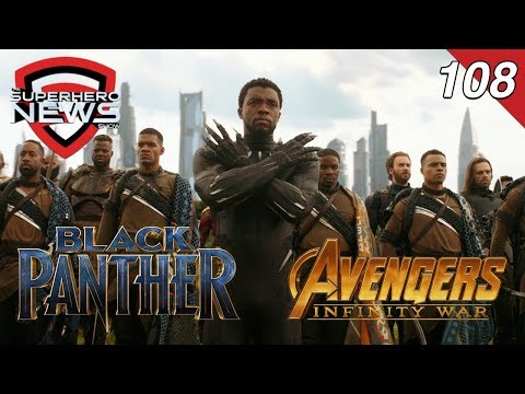 Superhero News #108: Black Panther box office, Avengers: Infinity War moved up