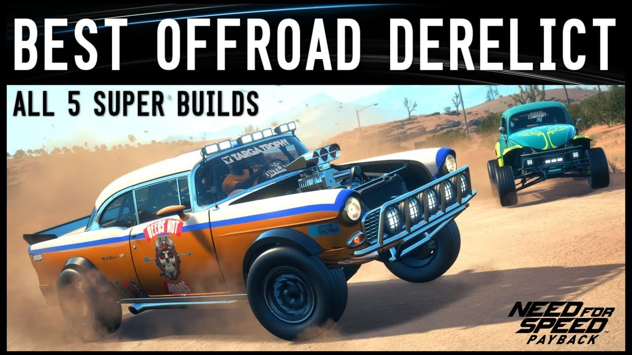 Nfs Payback Best Offroad Derelict Super Build Youtube