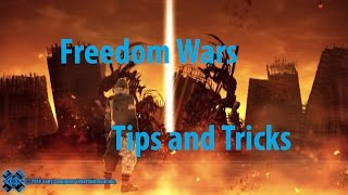 Freedom Wars: Tips And Tricks