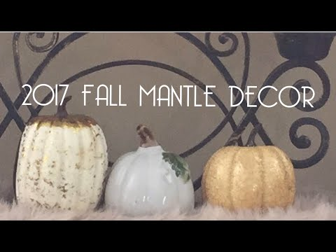 2017 Fall Mantle Decorate With Me 🍁
