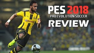 Pro Evolution Soccer 2018 Review - The Final Verdict