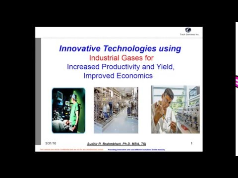 Using Industrial Gases for Increased Productivity and Yield, Improved Economics