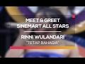 Download lagu Rinni Wulandari - Tetap Bahagia Meet and Greet Sinemart All Stars