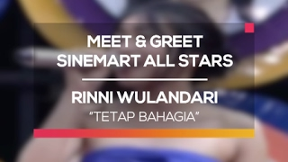 Rinni Wulandari - Tetap Bahagia (Meet and Greet Sinemart All Stars)