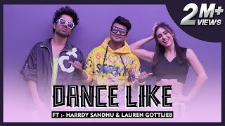 Dance Like | Storeography By Awez Darbar ft. Harrdy Sandhu & Lauren Gottlieb