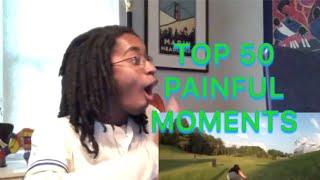 Top 50 Painful Moments - YAHTZEE Reaction