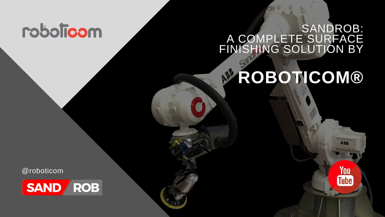 SandRob: A Complete Surface Finishing Solution by Roboticom