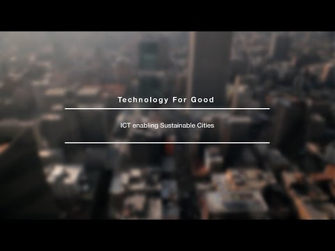 Technology For Good: ICT Enabling Sustainable Cities