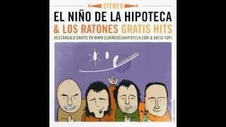 El Niño de la Hipoteca y los Ratones - 01.Tripas - Gratis Hits