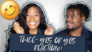 TWICE-YES OR YES MV REACTION | BLACK COUPLE REACTS | CHRISTINA & ED