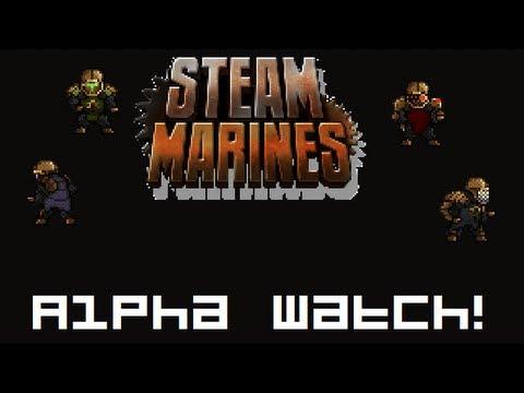 Alpha Watch! - Steam Marines