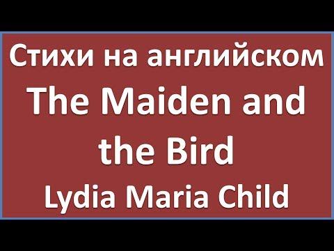 English Poems: The Maiden and the Bird - Lydia Maria Child (текст, перевод слов, транскрипция)