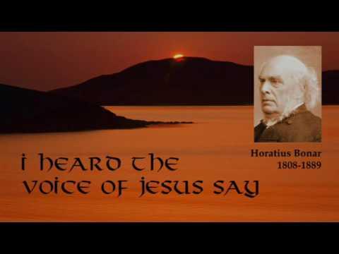 Hymn History  I Heard the Voice of Jesus Say