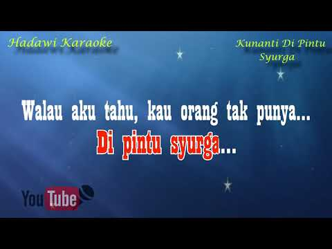 Karaoke KUNANTI DI PINTU SURGA (mix) Karaoke Tanpa Vokal