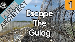 Escape the Gulag - Prison Architect Escape Mode #1