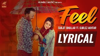 Feel (Lyrical Video ) | Surjit Bhullar ft. Gurlez Akhtar | Joyatul | Matt Sheron | Humble Music