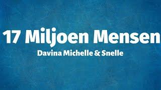 Davina Michelle & Snelle - 17 Miljoen Mensen (Lyrics)