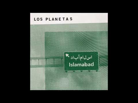 Los Planetas - Islamabad