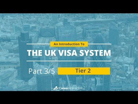 Work in the UK: An Introduction to the UK Visa System - TIER 2