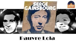 Serge Gainsbourg - Pauvre Lola (HD) Officiel Seniors Musik