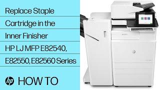 Replace Staple Cartridge in the Inner Finisher   HP LaserJet MFP E82540, E82550, E82560 Series