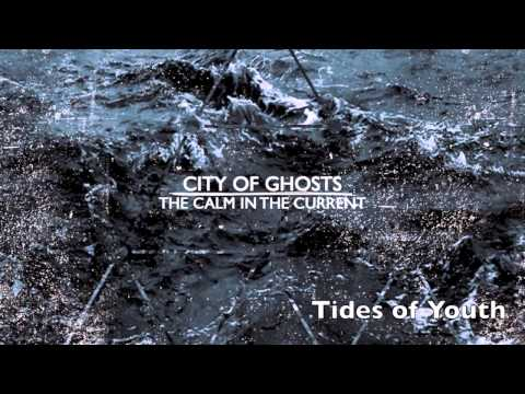 City of Ghosts   Tides of Youth