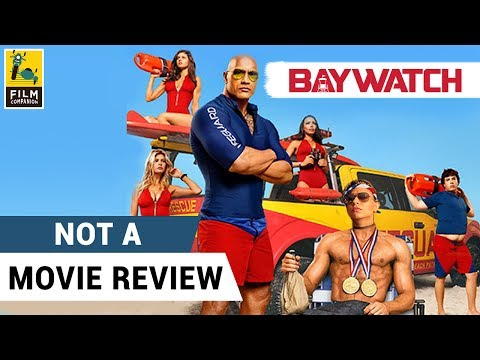 Baywatch | Not A Movie Review | Sucharita Tyagi