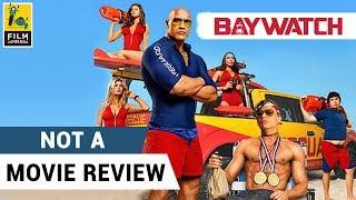 Baywatch   Not A Movie Review   Sucharita Tyagi