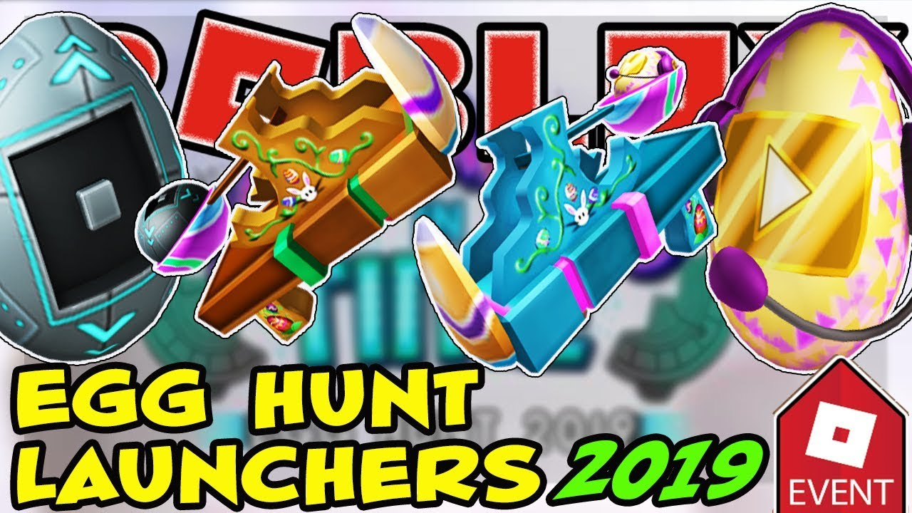 The 2019 Egg Hunt Launchers Are Out Roblox How To Get Eggmin
