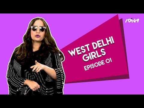 iDIVA - Types Of West Delhi Girls Part 1 | Things West Delhi Girls Say | West Delhi VS South Delhi