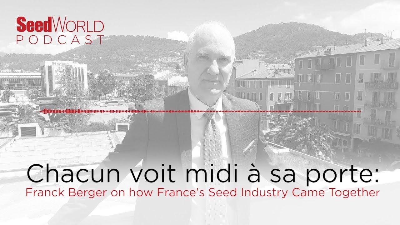 Chacun voit midi à sa porte: Franck Berger on how France's Seed
