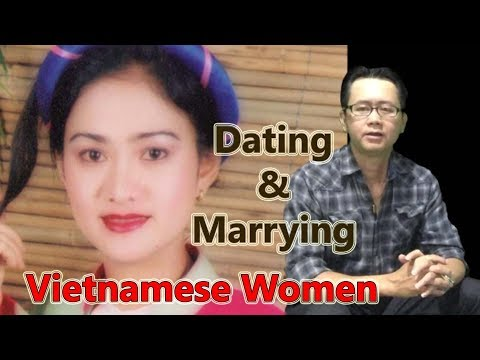 Dating/Marrying a Vietnamese Woman: Why You Must Watch This Clip