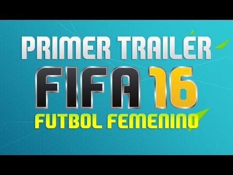 FIFA 16 | PRIMER TRÁILER OFICIAL + NUEVAS SELECCIONES FEMENINAS