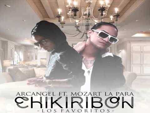 Arcángel Ft. Mozart La Para - Chikiribon